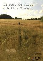 Seconde fugue d'Arthur Rimbaud (la)